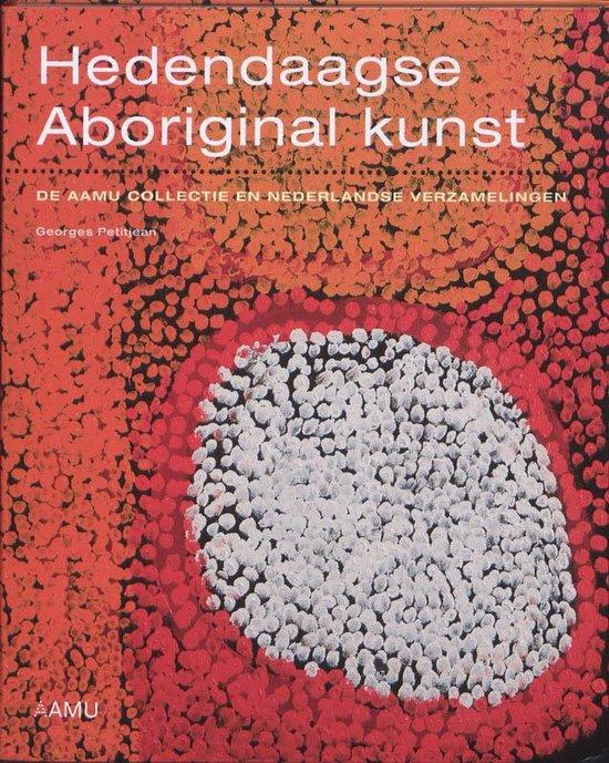 Hedendaagse Aboriginal kunst. De AAMU collectie en Nederlandse verzamelingen - Akkie Groen |