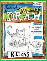 Teach Yourself to Draw - Kittens