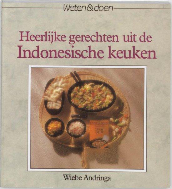 Heerlijke gerechten uit de Indonesische keuken - Wiebe Andringa |