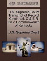 U.S. Supreme Court Transcript of Record Cincinnati, C & E R Co V. Commonwealth of Kentucky