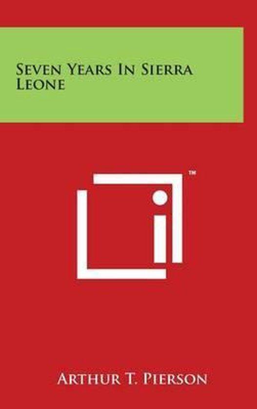 Seven Years in Sierra Leone