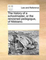 The History of a Schoolmaster, or the Renowned Pedagogue, of Nibbiano.