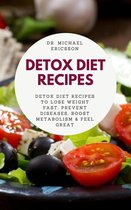 Omslag Detox Diet Recipes: Detox Diet Recipes to Lose Weight Fast, Prevent Diseases, Boost Metabolism & Feel Great