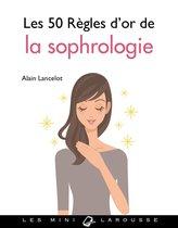 Les 50 règles d'or de la sophrologie