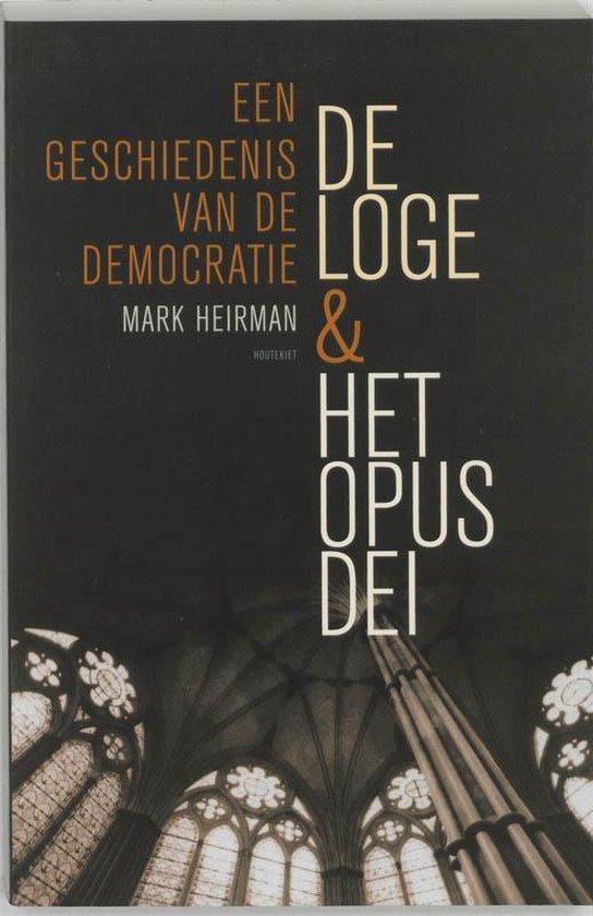 Cover van het boek 'De Loge en het Opus Dei' van Mark Heirman