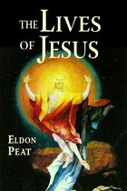Boek cover The Lives of Jesus van Eldon Peat