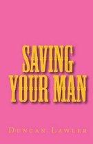 Saving Your Man
