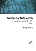 Asociativa, movilizada, violenta - Tomo I
