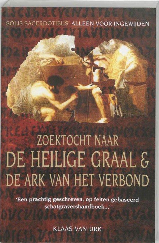 Zoektocht naar de heilige graal & de ark van het verbond - K. van Urk |