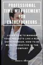 Professional Time Management for Entrepreneurs