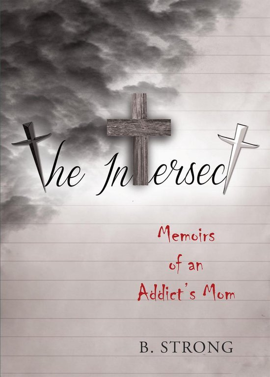 The Intersect.... Memoirs of an Addicts Mom