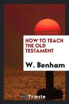 How to Teach the Old Testament