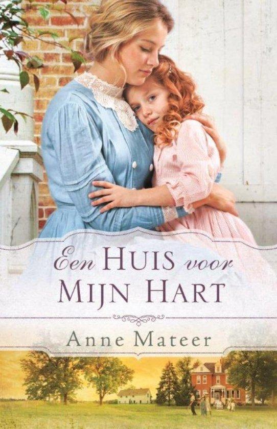 Een huis voor mijn hart - Anne Mateer |