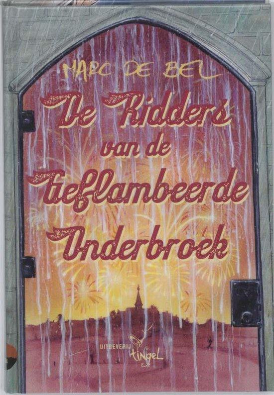 De Ridders Van De Geflambeerde Onderbroek - Marc de Bel |