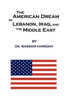 The American Dream in Lebanon, Iraq, and the Middle East