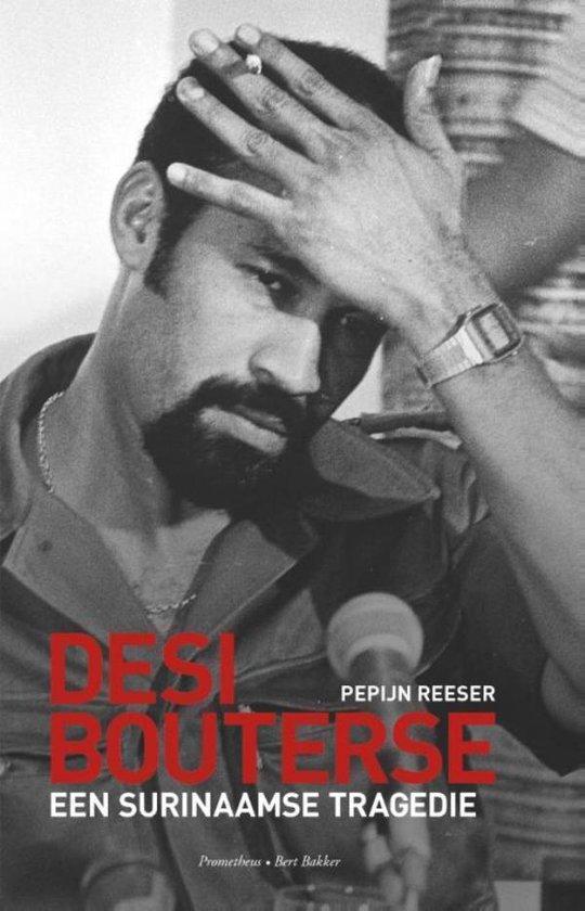 Desi Bouterse - Pepijn Reeser |