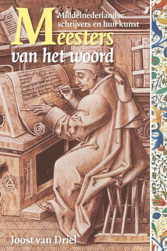 Middeleeuwse studies en bronnen 138 - Meesters van het woord - Joost van Driel | Fthsonline.com