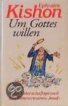 Um Gottes Willen oder Der Vaterschaftsprozeß des Josef Zimmermann