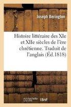 Histoire Litteraire Des XIE Et Xiie Siecles de l'Ere Chretienne. Traduit de l'Anglais