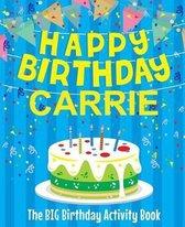 Happy Birthday Carrie - The Big Birthday Activity Book