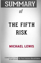 Summary of The Fifth Risk by Michael Lewis