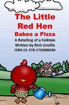 The Little Red Hen Bakes a Pizza a Retelling of a Folktale