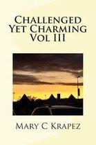 Challenged Yet Charming Vol III