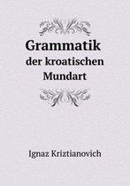 Grammatik Der Kroatischen Mundart