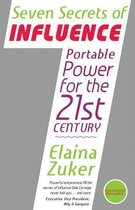 Seven Secrets of Influence - Portable Power for the 21st Century