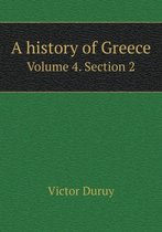 A History of Greece Volume 4. Section 2