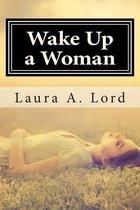 Wake Up a Woman