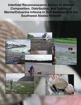 Intertidal Reconnaissance Survey to Assess Composition, Distribution, and Habitat of Marine/Estuarine Infauna in Soft Sediments in the Southwest Alaska Network