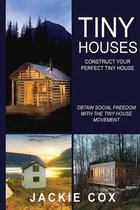 Tiny Houses - Construct Your Perfect Tiny House
