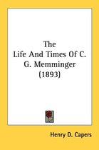 the Life and Times of C. G. Memminger 1