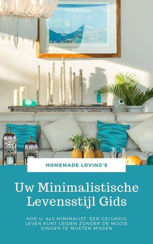 Uw Minimalistische Levensstijl Gids - Homemade Loving'S |