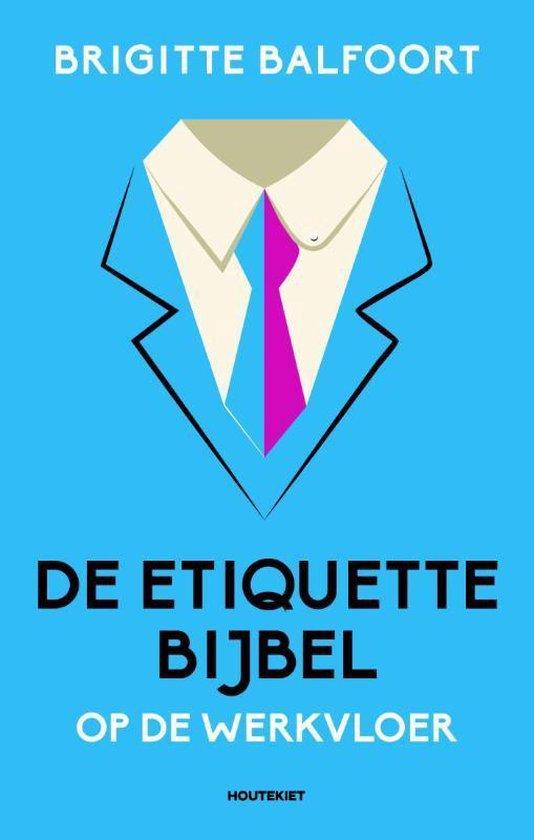 De etiquettebijbel - Brigitte Balfoort |