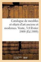 Catalogue des meubles et objets d'art anciens et modernes, tableaux, gouaches, dessins, gravures
