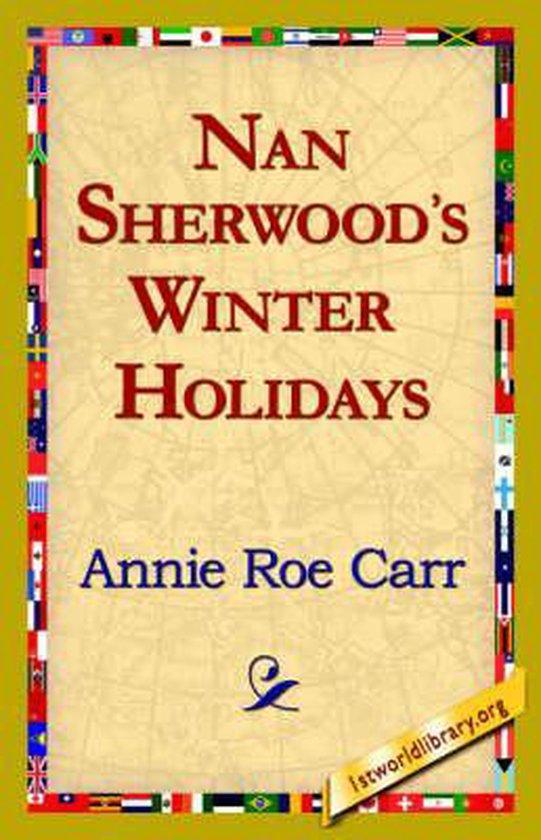 Boek cover Nan Sherwoods Winter Holidays van Annie Roe Carr (Hardcover)