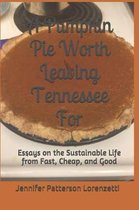 A Pumpkin Pie Worth Leaving Tennessee for