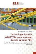 Technologie Hybride Wdm/Tdm Pour Le R seau d'Acc s Optique Pon