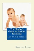 The Newbie's Guide to Positive Parenting