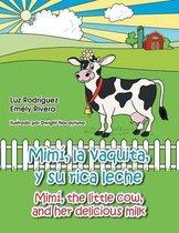 Mimi, La Vaquita, y Su Rica Leche/Mimi, the Little Cow, and Her Delicious Milk