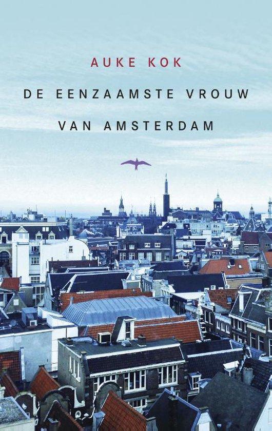 De eenzaamste vrouw van Amsterdam - Auke Kok  