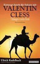 Entwegt durch die Sahara mit Valentin Cless