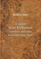 A Voice from Richmond and Other Addresses to Children and Youth