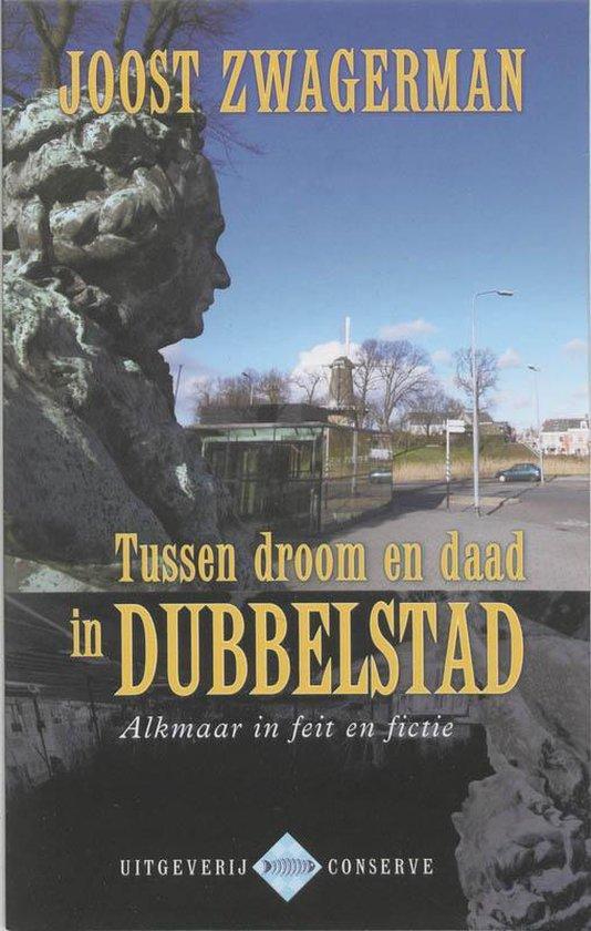 Omslag van Tussen Droom En Daad In Dubbelstad