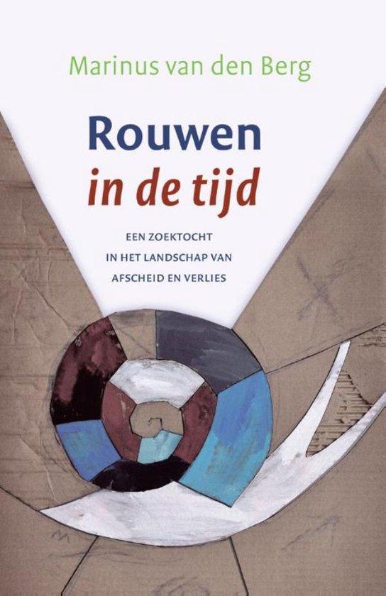 Rouwen in de tijd - Marinus van den Berg |