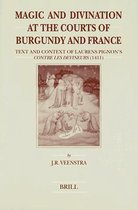 Magic and Divination at the Courts of Burgundy and France