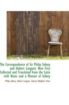 The Correspondence of Sir Philip Sidney and Hubert Languet