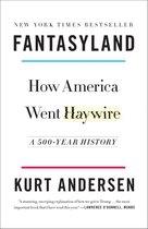 Boek cover Fantasyland: How America Went Haywire van Kurt Andersen